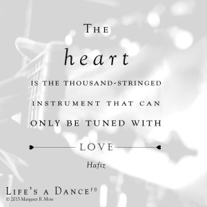The heart is the thousand stringed - Hafiz